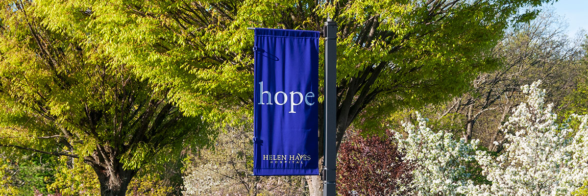 Hope banner outside on the Helen Hayes Hospital campus
